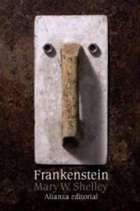 Frankenstein o el moderno Prometeo / Frankenstein or the Modern Prometheus Spanish Edition