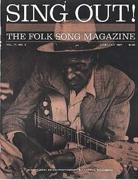 """""""SING OUT! THE FOLK SONG MAGAZINE"""", Volume 17, Number 3, June/July, 1967"""