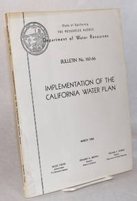 The Implementation of the California Water Plan: bulletin No. 160-66: March