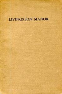The Livingston Manor: address written for  the New York branch of the Colonial Lords of Manors in America