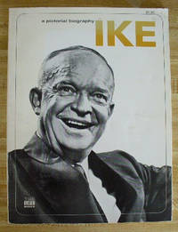 Ike: A Pictorial Biography by Longgood, William F by Longgood, William F