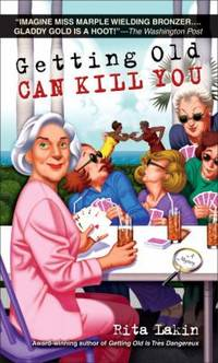 Getting Old Can Kill You : A Mystery