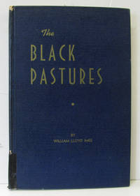 The Black Pastures  An American Pilgrimage in Two Centuries: Essays And  Sermons