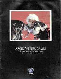 Arctic Winter Games The History and Organization