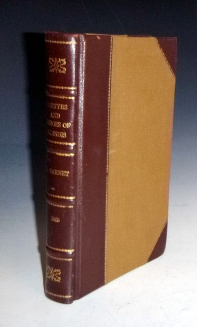 Chicago: Press of J. Barnet, 1865. First Edition. Octavo. Black and white frontispiece, tinted engra...