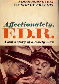 AFFECTIONATELY, F.D.R.: A SON'S STORY OF A LONELY MAN