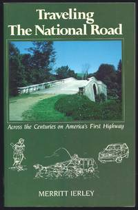 Traveling the National Road: Across the Centuries on America's First Highway