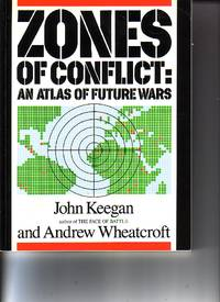 image of Zones Of Conflict - An Atlas Of Future Wars