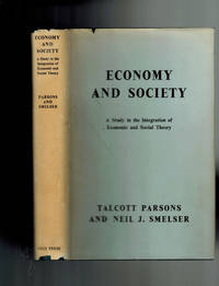Economy and Society; A Study in the Integration of Economic and Social Theory