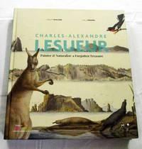 Charles-Alexandre Lesueur Painter and Naturalist: A Forgotten Treasure