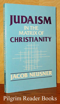 Judaism in the Matrix of Christianity
