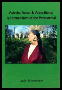 image of ASTRALS, AURAS, AND APPARITIONS: A Compendium of the Paranormal