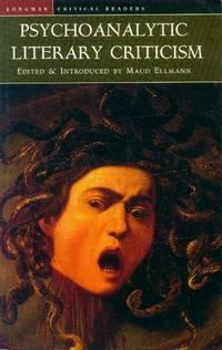 image of Psychoanalytic Literary Criticism (Longman Critical Readers)