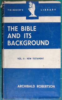 The Bible and Its Background Vol II: New Testament