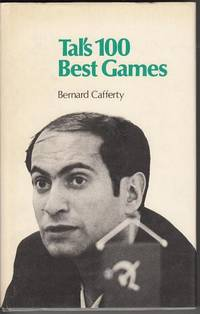 Tal's 100 Best Games 1961 - 1973.