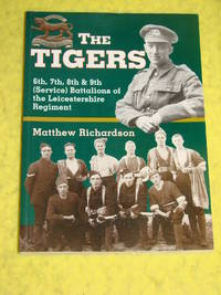 The Tigers, 6th, 7th, 8th & 9th (Service) Battalions of the Leicestershire Regiment.