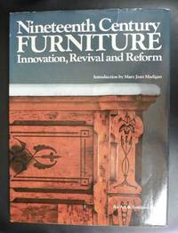 Nineteenth Century Furniture: Innovation, Revival, and Reform