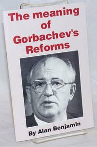 The meaning of Gorbachev's reforms