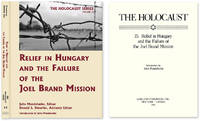 Holocaust Series Vol. 15: Relief in Hungary and the Failure of the..