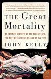 image of The Great Mortality: An Intimate History of the Black Death, the Most Devastating Plague of All Time