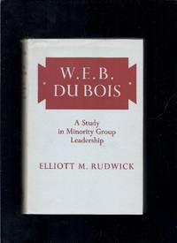 W. E. B. Du Bois:  A study in minority group Leadership