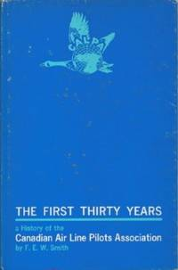 image of First Thirty Years: A History of the Canadian Air Line Pilots Association, The