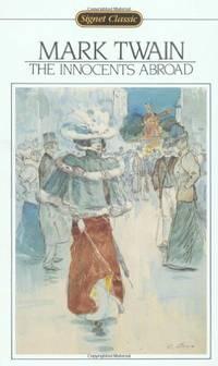 The Innocents Abroad or the New Pilgrims Progress (Signet Classics)
