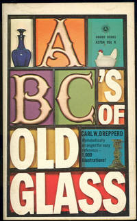 ABC'S OF OLD GLASS, Drepperd, Carl W.