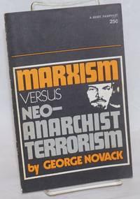 Marxism versus neo-anarchist terrorism