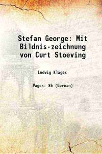 Stefan George Mit Bildnis-zeichnung von Curt Stoeving 1902 [Hardcover] by Ludwig Klages - Hardcover - 2016 - from Gyan Books (SKU: 1111002247002)