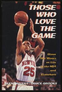 Those Who Love the Game: Glenn 'Doc' Rivers on Life in the NBA and Elsewhere