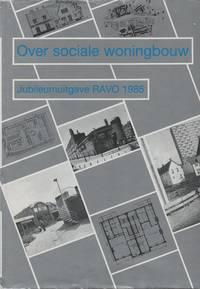 Over sociale woningbouw: Een selectie van uitspraken, cijfers, plannen en projecten ter gelegenheid van het 20-jarig bestaan van de Raad voor de Volkshuisvesting