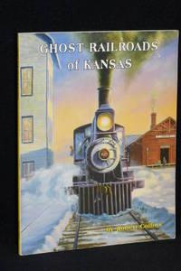 image of Ghost Railroads of Kansas