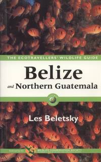 image of Belize and Northern Guatemala. The Ecotraveller's Wildlife Guide