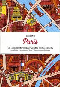 image of CITIx60: Paris : 60 Creatives Show You the Best of the City