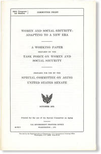 image of Women and Social Security: Adapting to a New Era. A working paper prepared by the Task Force on Women and Social Security, prepared for use by the Special Committee on Aging, United States Senate