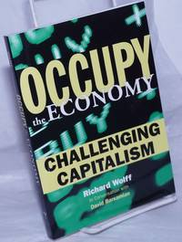 image of Occupy the Economy; Challenging Capitalism. Richard Wolff in Conversation with David Barsamian