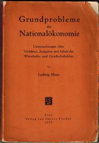 Grundprobleme der Nationalokonomie; Untersuchungen uber Verfahren, Aufgaben und Inhalt  der Wirtschafts  Und Gesellschaftslehre
