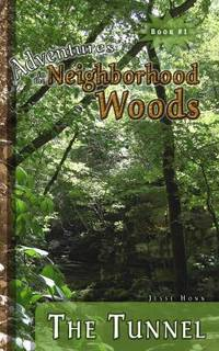 Adventures in the Neighborhood Woods : The Tunnel