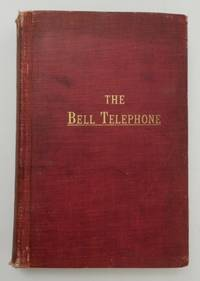 The Bell Telephone : the Deposition of Alexander Graham Bell in the Suite Brought by the United...