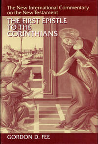 The First Epistle to the Corinthians by  Gordon D Fee - Hardcover - 1987 - from Kenneth Mallory Bookseller. ABAA (SKU: 40951)