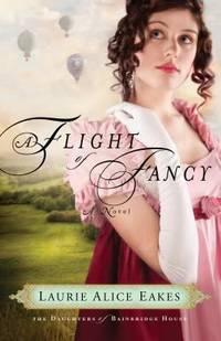 A Flight of Fancy: A Novel (The Daughters of Bainbridge House)