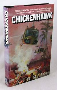 Chickenhawk by Robert Mason - First Edition - 1983 - from 4Shadows Books, IOBA and Biblio.co.uk