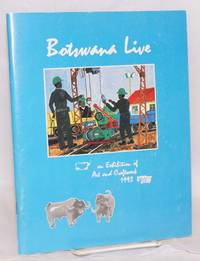 image of Botswana live: 1993, exhibition of art and craftwork presented by the Botswana Society in association with National Museum, Monuments and Art Gallery
