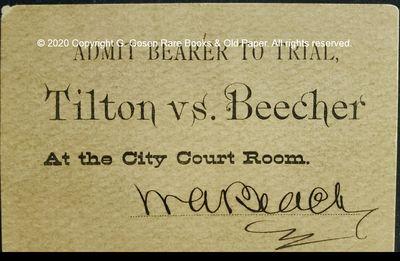 The Tilton versus Beecher Trial. Beach, William A. Admit Bearer to Trial, Tilton vs. Beecher At the ...