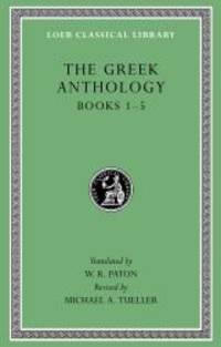 The Greek Anthology, Volume I: Book 1: Christian Epigrams. Book 2: Description of the Statues in...