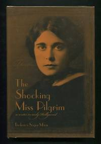 The Shocking Miss Pilgrim: A Writer in Early Hollywood [*SIGNED*]