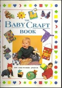 The Baby Craft Book:  200 Easy-To-Make Projects