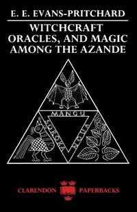 image of Witchcraft, Oracles And Magic Among The Azande