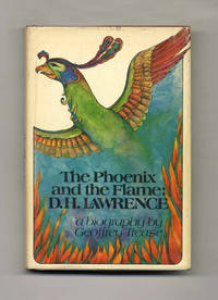 The Phoenix and the Flame: D. H. Lawrence  - 1st Edition/1st Printing